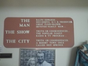 There was an exhibit about the Truth or Consequences radio show.